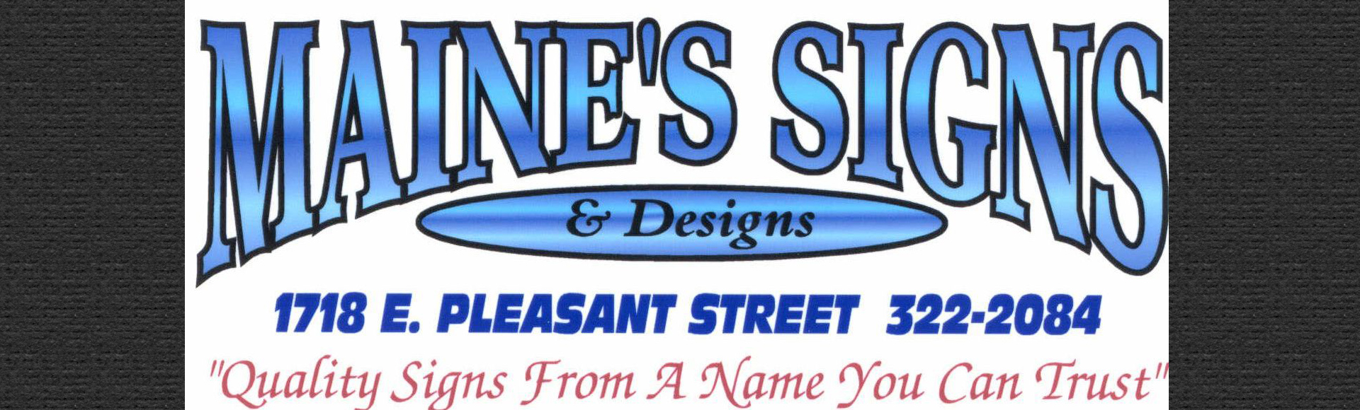 Maine's Signs - Quality signs from a name you can trust.